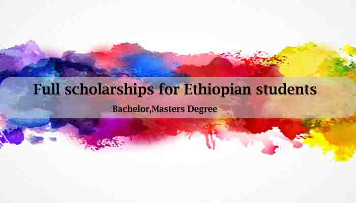 full scholarships for ethiopian students